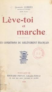 Gustave Combès et Jean-Joseph Moussaron - Lève-toi et marche - Les conditions du relèvement français.