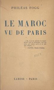 Gustave Courau et Philéas Fogg - Le Maroc vu de Paris.