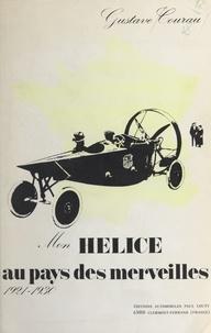 Gustave Courau et Octave Callot - Mon hélice au pays des merveilles - 1921-1930.