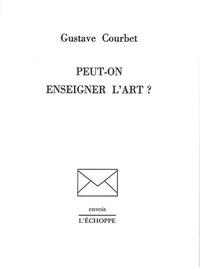 Gustave Courbet - Peut-on enseigner l'art ?.