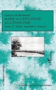 Gustave de Beaumont - Marie ou l'esclavage aux Etats-Unis - Tome 2, Notes et appendice.