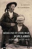 Gustave de Closmadeuc - Médecine et chirurgie populaires en Bretagne au XIXe siècle.