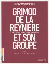 Gustave Desnoiresterres - Grimod de la Reynière et son groupe - D'après des documents entièrement inédits.