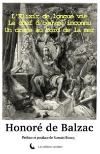 Gustave Doré et Romain Boucq - Le chef d'oeuvre inconnu - Un drame au bord de la mer - L'Elixir de longue vie.