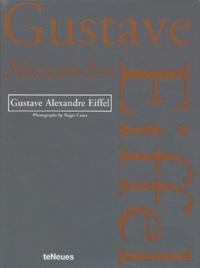 Gustave Eiffel et Roger Casas - Gustave Alexandre Eiffel.