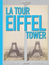 Gustave Eiffel - La Tour Eiffel The Eiffel Tower - Edition bilingue français-anglais.