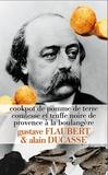Gustave Flaubert et Alain Ducasse - Cookpot de pommes de terre comtesse et truffe noire de Provence à la boulangère.