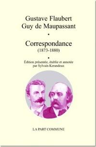 Gustave Flaubert et Guy de Maupassant - Correspondance (1873-1880).