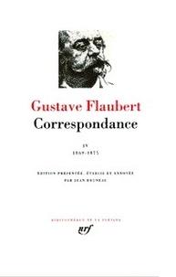 Gustave Flaubert - Correspondance - Tome 4, Janvier 1869-Décembre 1875.