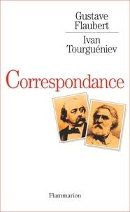 Gustave Flaubert et Ivan Tourgueniev - Correspondance.
