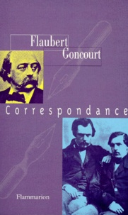 Gustave Flaubert et  Goncourt - Correspondance.