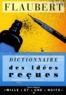 Gustave Flaubert - Dictionnaire des idées reçues.