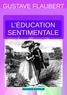 Gustave Flaubert - L'ÉDUCATION SENTIMENTALE.