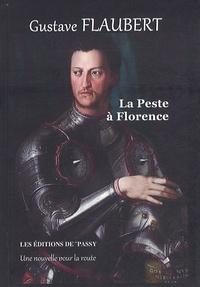 Gustave Flaubert - La peste à Florence.