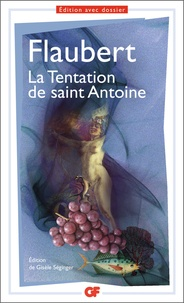 Gustave Flaubert - La Tentation de saint Antoine.