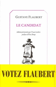 Gustave Flaubert - Le candidat.