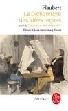 Gustave Flaubert - Le Dictionnaire des Idées Reçues et Le Catalogue des idées chics.
