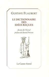 Gustave Flaubert et  Chaval - Le dictionnaire des idées reçues - Et le catalogue des idées chic.