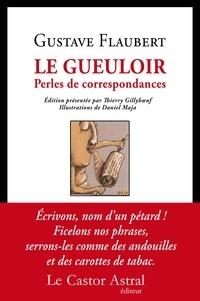 Gustave Flaubert - Le gueuloir - Perles de correspondance.