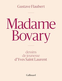 Gustave Flaubert - Madame Bovary - Moeurs de province - Dessins de jeunesse d'Yves Saint Laurent.