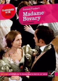 Gustave Flaubert - Madame Bovary - Suivi d'une anthologie sur la femme dans le récit du XIXe siècle.