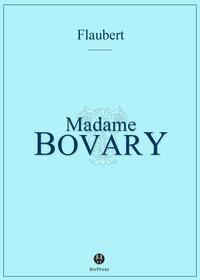 Gustave Flaubert - Mme Bovary - Mœurs de province.