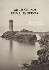 Gustave Flaubert - Par les champs et par les greves..