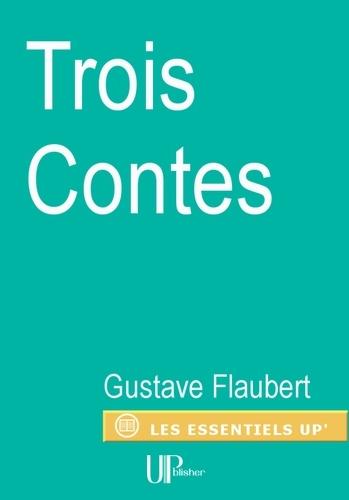 Gustave Flaubert - Trois Contes - Recueil.
