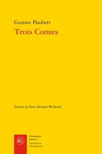 Gustave Flaubert - Trois contes - Un coeur simple ; La Légende de saint Julien l'Hospitalier ; Hérodias.