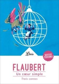 Gustave Flaubert - Un coeur simple - Trois contes.