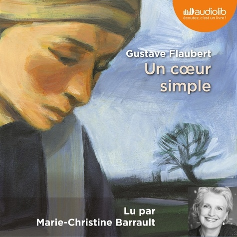 Gustave Flaubert - Un coeur simple - CD audio.