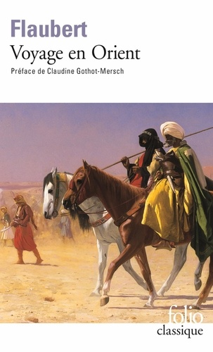 Gustave Flaubert - Voyage en Orient - 1849-1851.