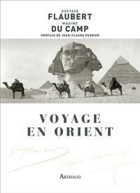 Gustave Flaubert et Maxime Du Camp - Voyage en Orient - Le Nil.