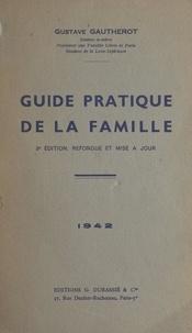 Gustave Gautherot - Guide pratique de la famille.