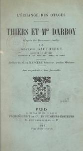 Gustave Gautherot et Émile de Marcère - L'échange des otages, Thiers et Mgr Darboy - D'après des documents inédits.