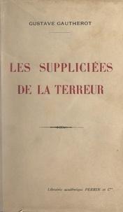 Gustave Gautherot - Les suppliciées de la Terreur.