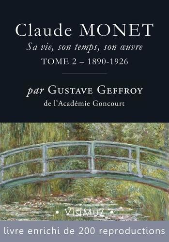 Claude Monet. Sa vie, son temps, son œuvre. tome 2 – 1890-1926