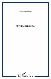 Gustave Geffroy - L'Enfermé - Tome 2.