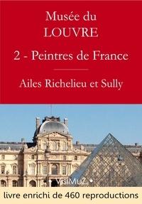 Gustave Geffroy - Musée du Louvre – 2 – Les Peintres des Écoles françaises  - Ailes Richelieu et Sully.