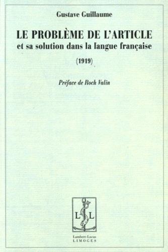 Gustave Guillaume - Le problème de l'article et sa solution dans la langue française.