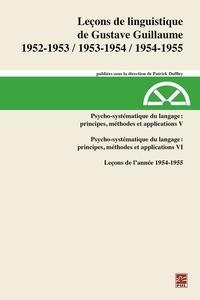 Gustave Guillaume - Leçons de linguistiquede Gustave Guillaume1952-1953, 1953-1954, 1954-1955. Volume 31. Psycho-systématique du langage :principes, méthodes et applications V. Leçons de l'année 1954-1955.