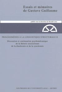Gustave Guillaume - Prolégomènes à la linguistique structurale - Tome 2, Discussion et continuation psychomécanique de la théorie saussurienne de la diachronie et de la synchronie.