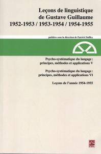 Gustave Guillaume - Psycho-systématique du langage : principes, méthodes et applications (V & VI) (1952-1953 / 1953-1954 / 1954-1955).