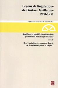 Gustave Guillaume - Signifiants et signifiés dans le système grammatical de la langue française suivi de Représentation et expression dans la partie systématique de la langue I (1950-1951).