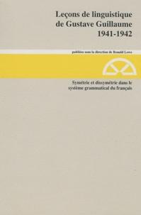 Gustave Guillaume - Symétrie et dissymétrie dans le système grammatical du français - 1941-1942 Série A.