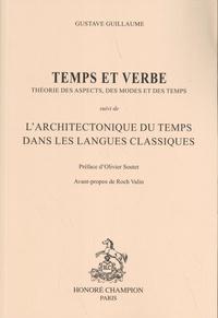 Gustave Guillaume - Temps et verbe - Théorie des aspects, des modes et du temps - Suivi de L'architectonique du temps dans les langues classiques.