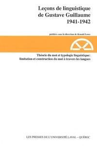 Gustave Guillaume - Théorie du mot et typologie linguistique limitation et construction du mot à travers les langues - 1941-1942.