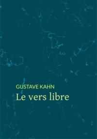 Gustave Kahn - Le vers libre.