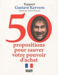Gustave Kervern - 50 propositions pour sauver votre pouvoir d'achat - Le rappoert Kervern.