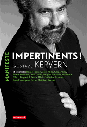 Gustave Kervern - Impertinents !.
